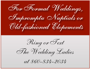 Call CT Justices of the Peace The Wedding Ladies 860-343-1593